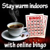 Stay warm indoors with online bingo