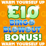Warm Yourself on a £10 Bingo Blowout Bonus