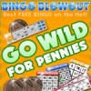 Go Wild for Pennies at Bingo Blowout